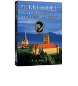 Pierre Viret The Angel of the Reformation by R.A. Sheats